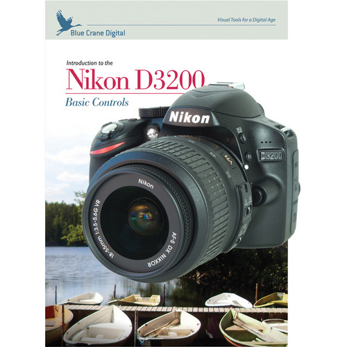Blue Crane Digital DVD: Introduction to the Nikon D3200