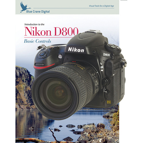 Blue Crane Digital DVD: Introduction to the Nikon D800