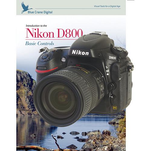 Blue Crane Digital DVD: Introduction to the Nikon D800