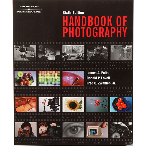 Cengage Course Tech. Book: Handbook of Photography, 6th Edition