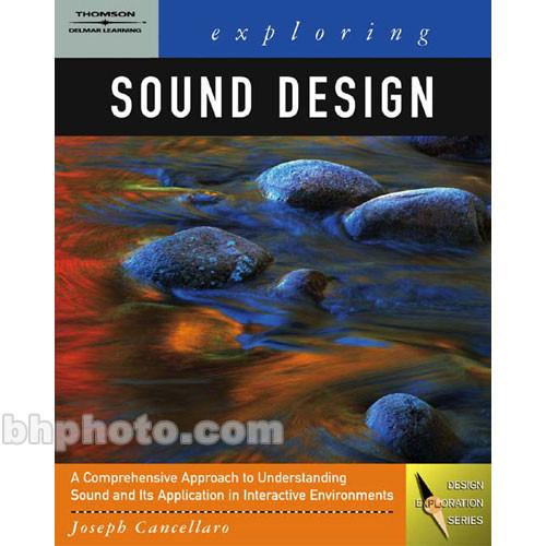 Cengage Course Tech. Book: Exploring Sound Design for Interactive Media