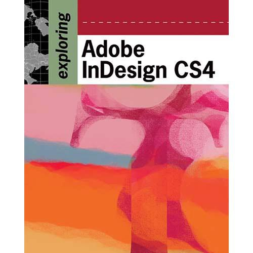 Cengage Course Tech. Book: Exploring Adobe InDesign CS4 by Terry Rydberg