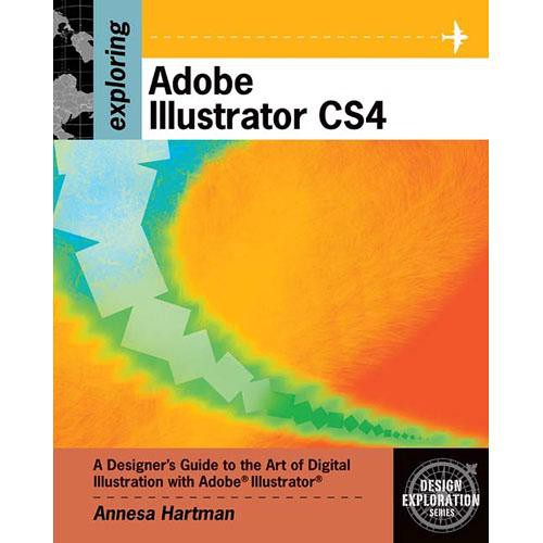 Cengage Course Tech. Exploring Adobe Illustrator CS4
