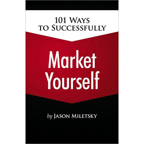 Cengage Course Tech. Book: 101 Ways to Successfully Market Yourself by Jason I. Miletsky