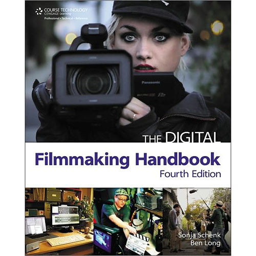 Cengage Course Tech. Book: The Digital Filmmaking Handbook, 4th Edition