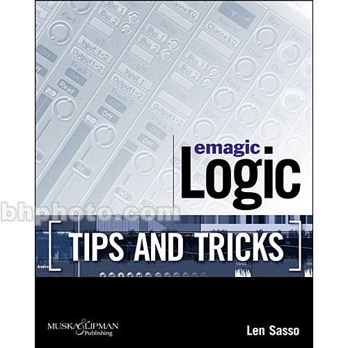 Cengage Course Tech. Book: Emagic Logic Tips and Tricks