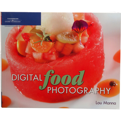 Cengage Course Tech. Book: Digital Food Photography
