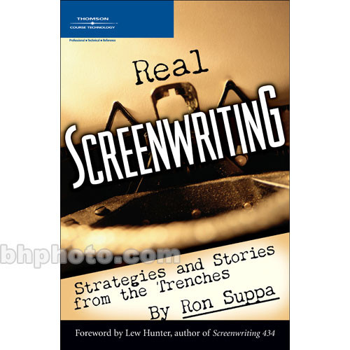 Cengage Course Tech. Book: Real Screenwriting: Strategies and Stories from the Trenches by Ron Suppa