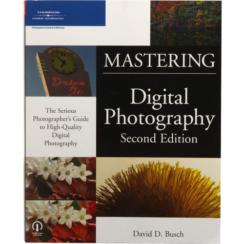 Cengage Course Tech. Book: Mastering Digital Photography, Second Edition