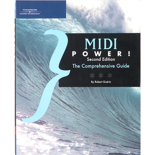 Cengage Course Tech. Book: MIDI Power! Second Edition: The Comprehensive Guide