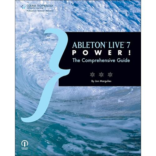 Cengage Course Tech. Book: Ableton Live 7 Power: The Comprehensive Guide by Jon Margulies