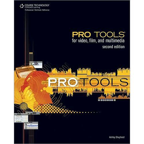 Cengage Course Tech. Book: Pro Tools for Video, Film and Multimedia, 2nd Edition by Ashley Shepherd