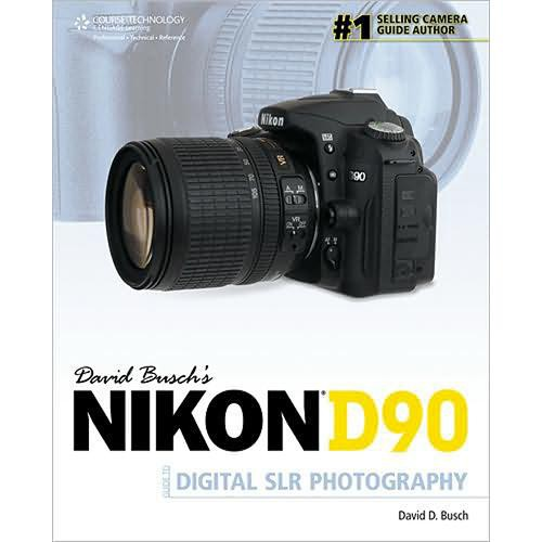 Cengage Course Tech. Book: David Busch's Nikon D90 Guide to Digital SLR Photography