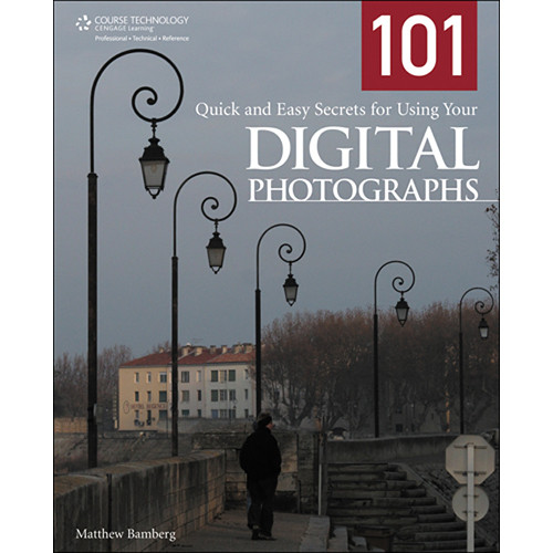 Cengage Course Tech. Book: 101 Quick and Easy Secrets for Using Your Digital Photographs by Mathew Bamberg