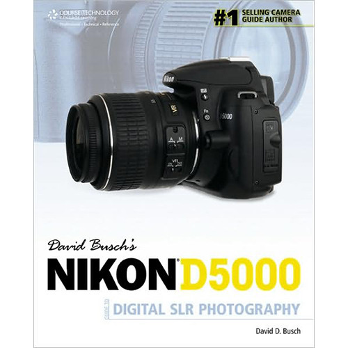 Cengage Course Tech. Book: David Busch's Nikon D5000 Guide to Digital SLR Photography by David D.Busch