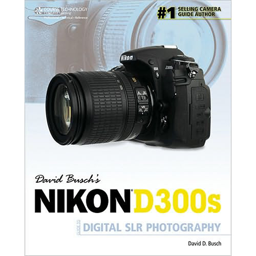 Cengage Course Tech. Book: David Busch's Nikon D300s Guide to Digital SLR Photography by David Busch