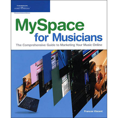 Cengage Course Tech. Book: MySpace for Musicians by Frances Vincent
