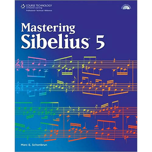 Cengage Course Tech. Book/CD-Rom: Mastering Sibelius 5 by Marc Schonbrun