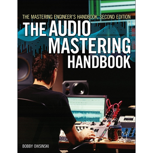 Cengage Course Tech. Book: The Mastering Engineer's Handbook, 2nd ed. by Bobby Owsinski