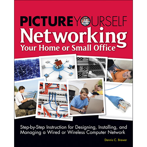 Cengage Course Tech. Book: Picture Yourself Networking Your Home or Small Office by Dennis C. Brewer