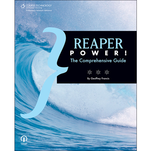 Cengage Course Tech. Book/CD: REAPER Power!: The Comprehensive Guide by Geoffrey Francis