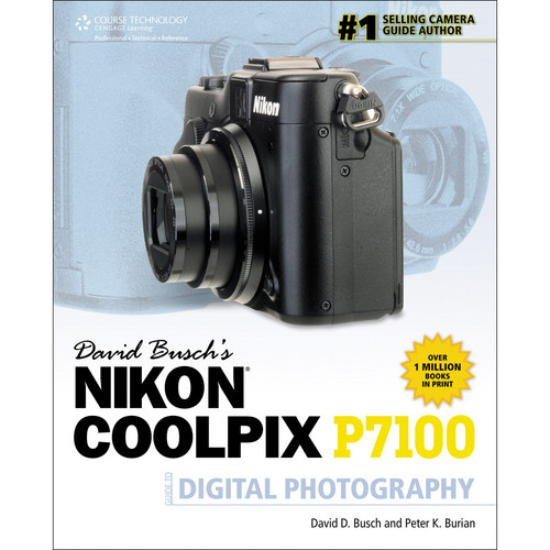Cengage Course Tech. Book: David Busch's Nikon Coolpix P7100 Guide to Digital Photography (1st Edition)