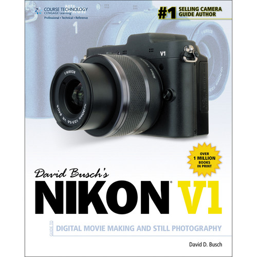 Cengage Course Tech. Book: David Busch's Nikon V1 Guide to Digital Movie and Still Photography (1st Edition)