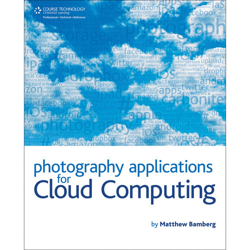 Cengage Course Tech. Book: Photography Applications for Cloud Computing (1st Edition)