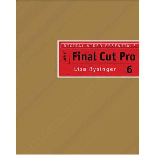 Cengage Course Tech. Digital Video Essentials Apple Final Cut Pro 6