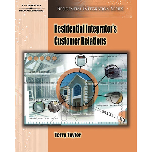 Cengage Course Tech. Book: Residential Integrator's Customer Relations by Terry Taylor