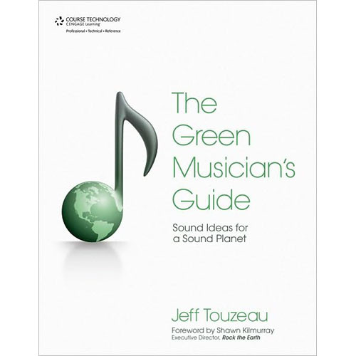 Cengage Course Tech. Book: Green Musician's Guide, Sound Ideas for a Sound Planet, 1st Edition