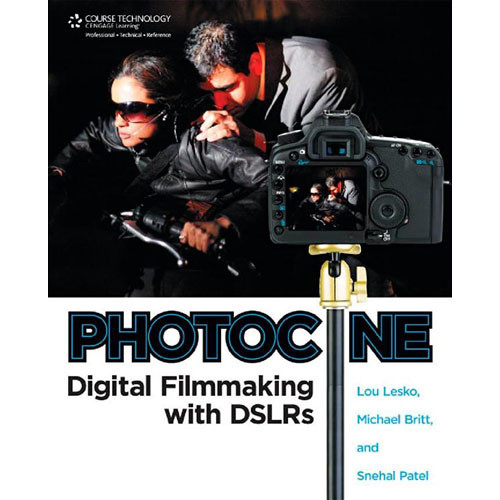 Cengage Course Tech. Book: Photocine: Digital Filmmaking with DSLRs