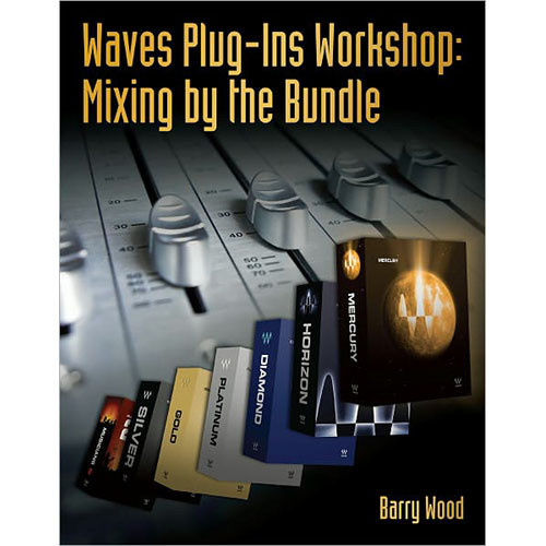 Cengage Course Tech. Book: Waves Plug-ins Workshop: Mixing by the Bundle, 1st Edition