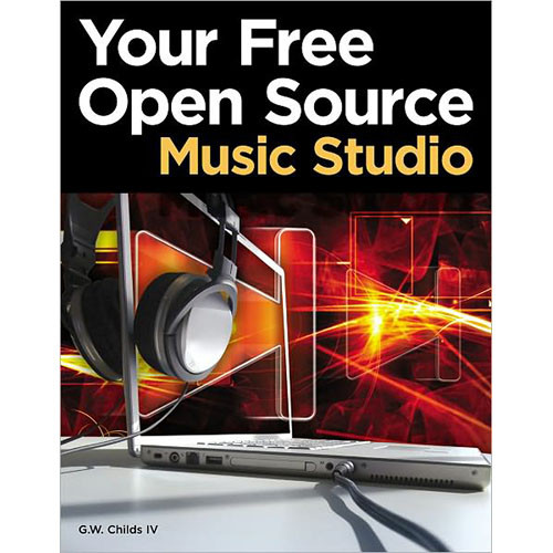 Cengage Course Tech. Book: Your Free Open Source Music Studio, 1st Edition
