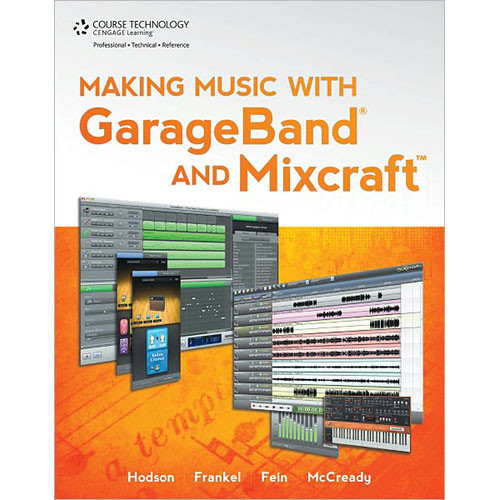 Cengage Course Tech. Book: Making Music with Garageband & Mixcraft, 1st Edition