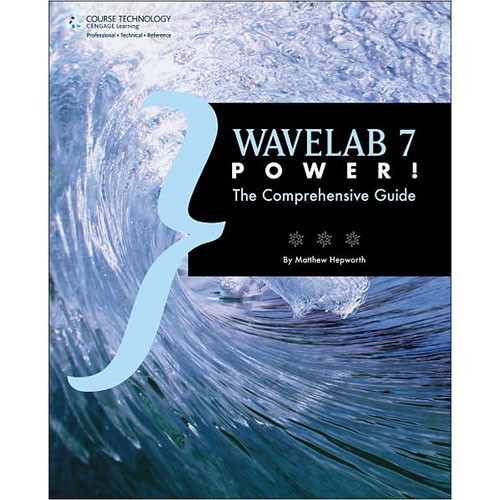 Cengage Course Tech. Book: WaveLab 7 Power! The Comprehensive Guide, 1st Edition