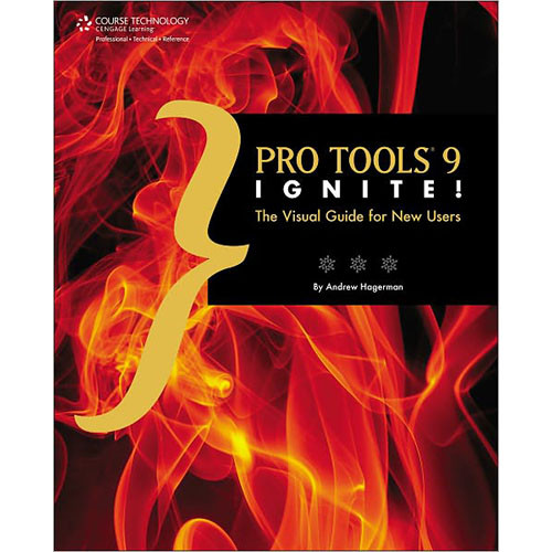 Cengage Course Tech. Book: Pro Tools 9 Ignite!, The Visual Guide for New Users, (1st Edition)