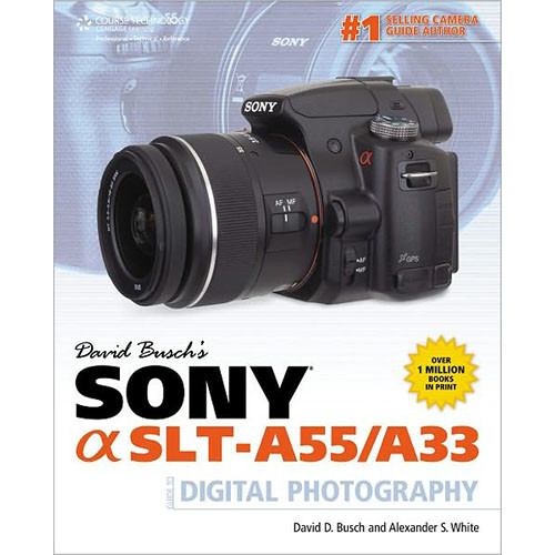 Cengage Course Tech. Book: David Busch's Sony SLT-A55/A33 Guide to Digital Photography