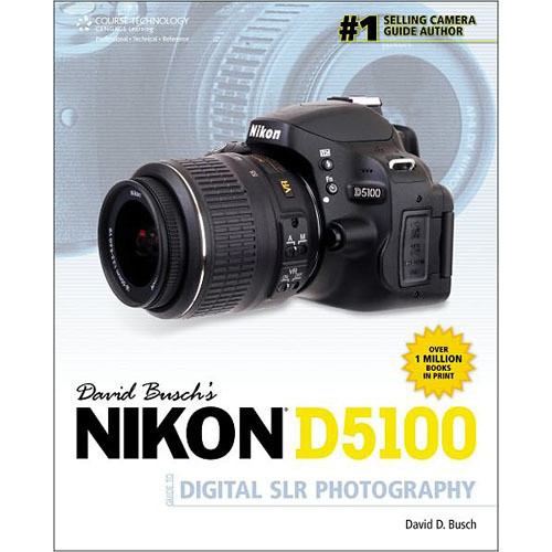 Cengage Course Tech. Book: David Busch's Nikon D5100 Guide to Digital SLR Photography