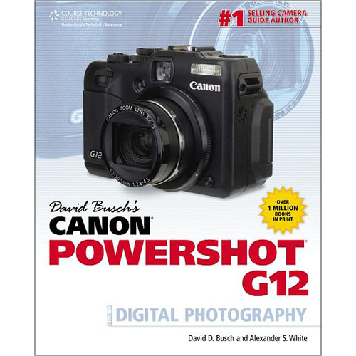Cengage Course Tech. Book: David Busch's Canon PowerShot G12 Guide to Digital Photography