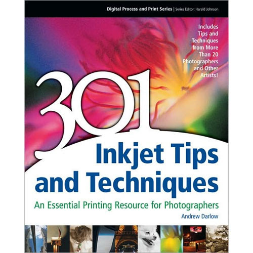 Cengage Course Tech. Book: 301 Inkjet Tips and Techniques: An Essential Printing Resource for Photographers by Andrew Darlow