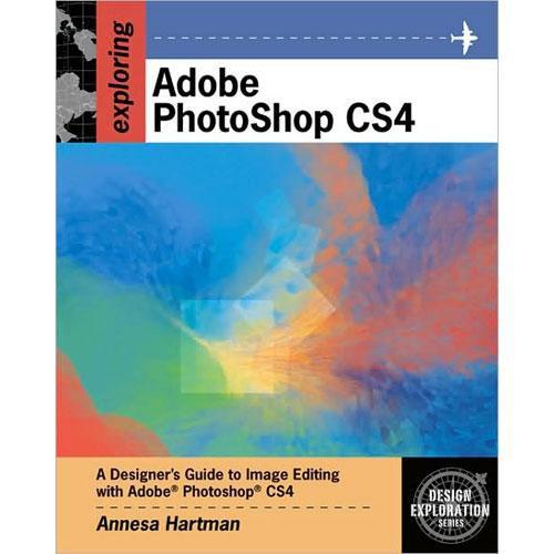 Cengage Course Tech. Book: Exploring Adobe Photoshop CS4 by Annesa Hartman