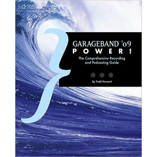 Cengage Course Tech. Book: GarageBand '09 Power! by Todd M. Howard