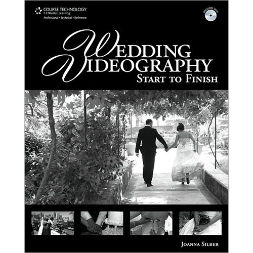 Cengage Course Tech. Book: Wedding Videography Start to Finish by Joanna Silber