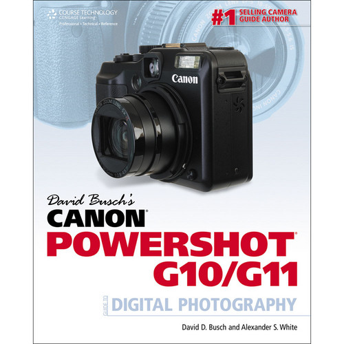 Cengage Course Tech. Book: David Busch's Canon Powershot G10/G11 by David Busch, Alexander S. White