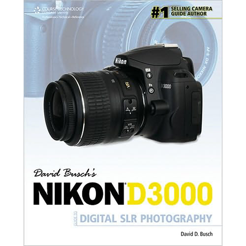 Cengage Course Tech. Book: David Busch's Nikon D3000 Guide to Digital SLR Photography by David Busch