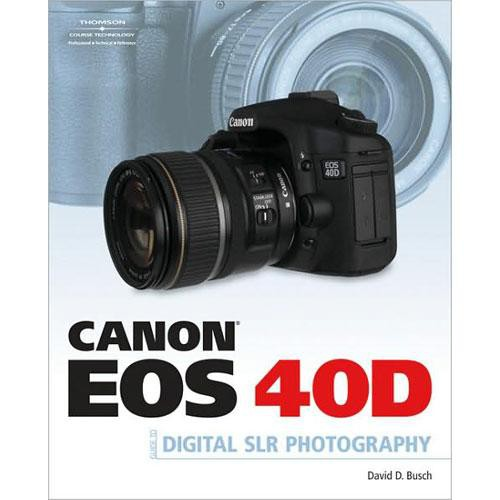 Cengage Course Tech. Book: Canon EOS 40D Guide to Digital Photography by David D. Busch