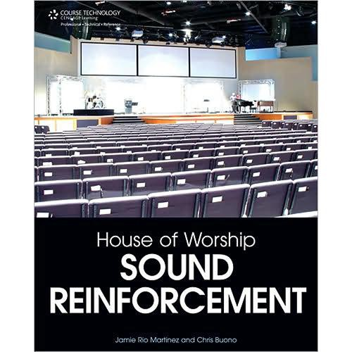 Cengage Course Tech. Book: House of Worship Sound Reinforcement by Jamie Rio & Chris Buono