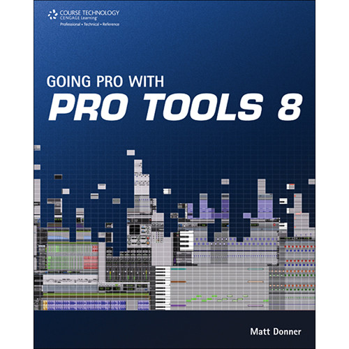 Cengage Course Tech. Book: Going Pro with Pro Tools 8 by Mark I. Altin