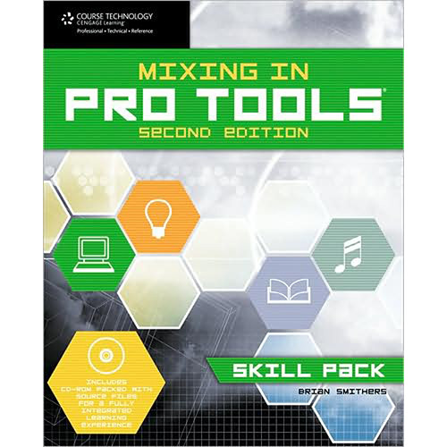 Cengage Course Tech. Book/CD-Rom: Mixing in Pro Tools: Skill Pack, 2nd ed. by Brian Smithers